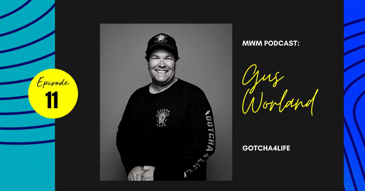 Gus Worland Gotcha 4 Life